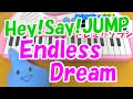 1本指ピアノ【Endless Dream(エンドレスドリーム)】Hey! Say! JUMP 平成ジャンプ 簡単ドレミ楽譜 超初心者向け