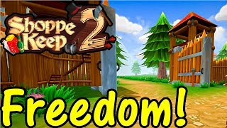 Lets Play Shoppe Keep 2 #4: Freedom!
