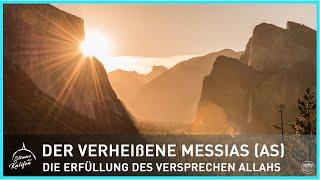 Der Verheißene Messias (as) - Die Erfüllung des Versprechen Allahs. | Stimme des Kalifen