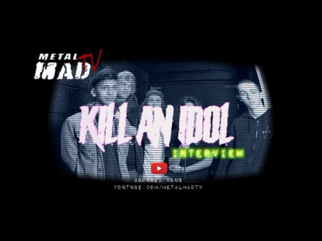 Interview KILL AN IDOL à Nantes
