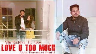 Love You Too Much | Nilu Badshah Ft. Ajzex | Official Video | iSur Studios