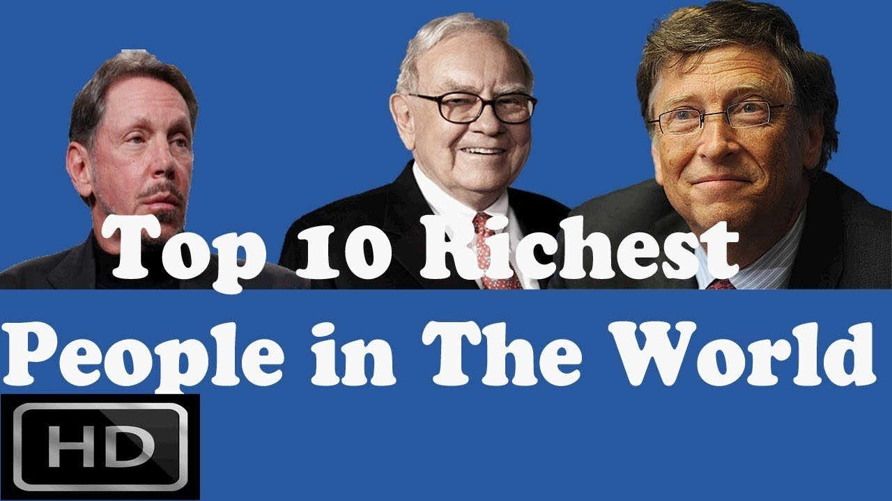 Top 10 Richest People In The World 2017 !!! Who is the ...