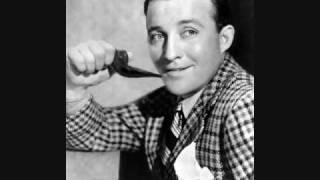 Bing Crosby: I