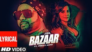 JSL Bazaar Lyrical Ikka Preeti Soni Millind Gaba Latest Punjabi Songs 2019