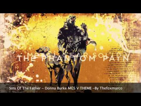 Sins of The Father - Donna Burke SOUND CLEAR HD Metal Gear Solid 5 E3 THEME GAMEPLAY