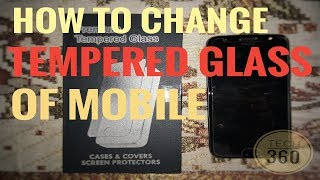 How to change tempered glass of mobile.