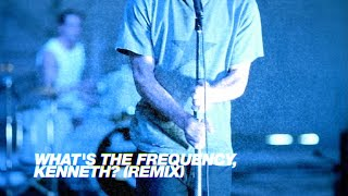 "R.E.M. - ""What's The Frequency, Kenneth?"" (Remix)"