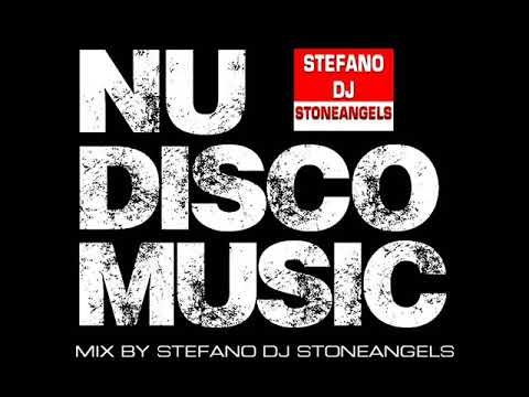 NU DISCO HOUSE 2017 MIX BY STEFANO DJ STONEANGELS (tracklist)