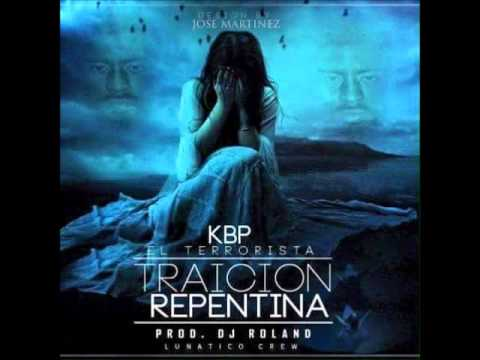 KBP - Traicion Repentina (Prod. DjRoland) 2k15