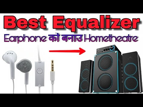 Make your earphone into Home theatre. Best || Equalizer || Music player ||
