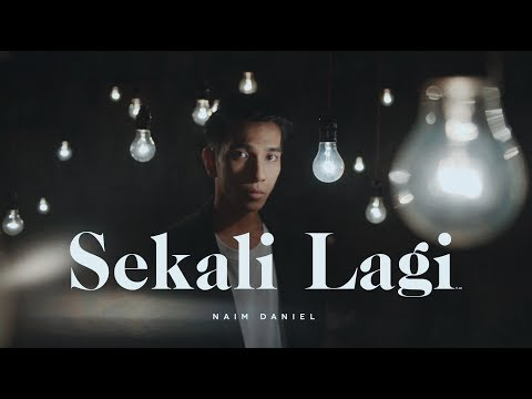 Naim Daniel - Sekali Lagi (Official Music Video)