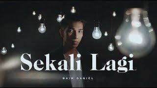 Video Naim Daniel - Sekali Lagi (Official MV) download MP3, 3GP, MP4, WEBM, AVI, FLV Februari 2018