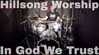 Hillsong Worship - In God We Trust - Drum Cover
