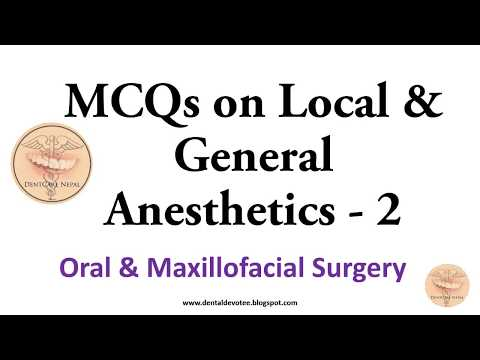 MCQs on Local and General Anesthetics Part 2 - Oral and Maxillofacial Surgery
