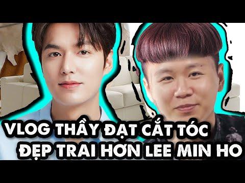 [Vlog] - Thầy Đạt cắt tóc đẹp trai hơn Lee Min Ho