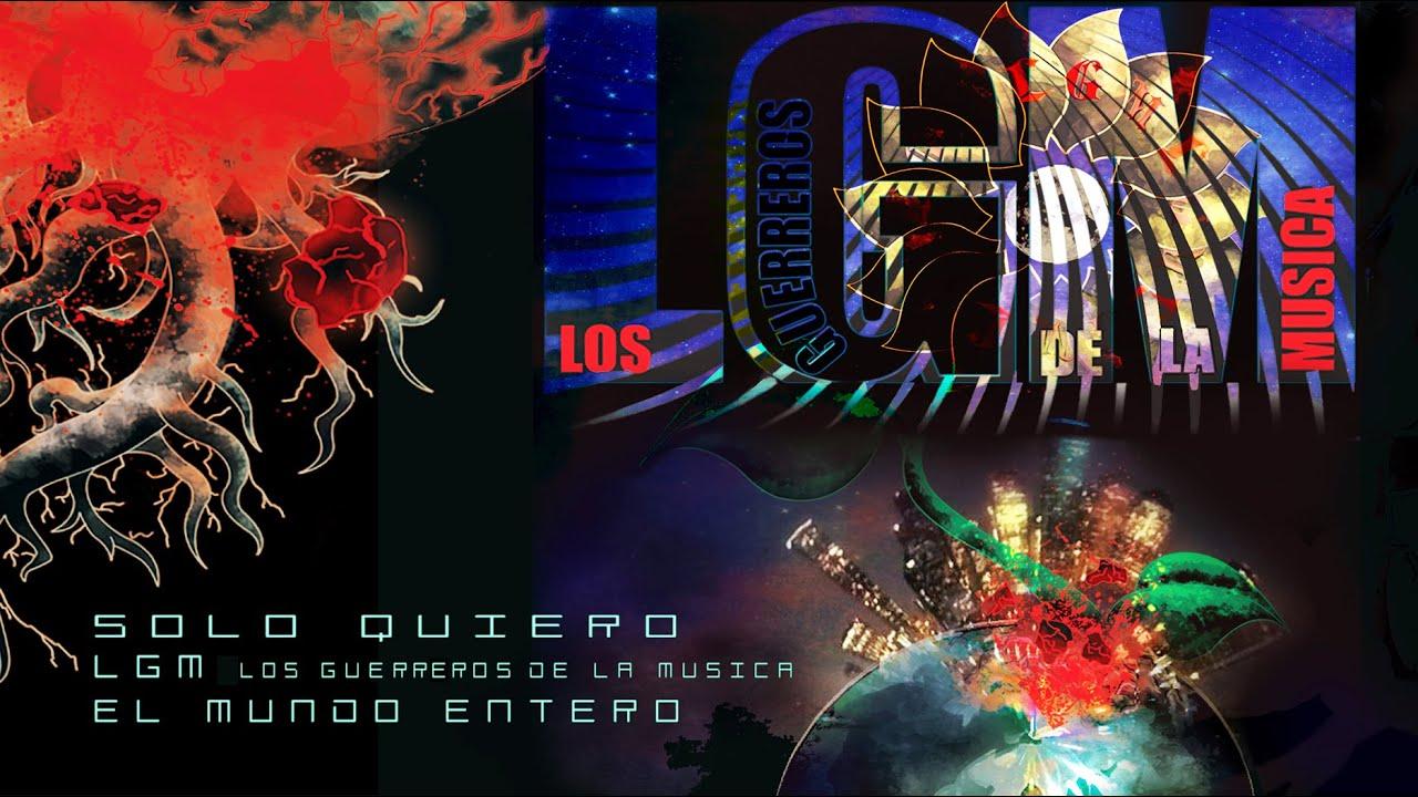 Solo Quiero - Los Guerreros de la Musica   LGMHouston /Album EL MUNDO ENTERO