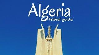 ALGERIA Travel Guide, 5 best places to visit in algeria !!