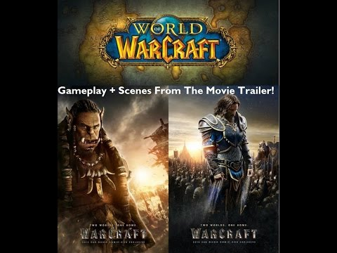 World of Warcraft | GAMEPLAY + SCENES FROM THE WARCRAFT TRAILER! | TRIBUTE TO THE WARCRAFT MOVIE!