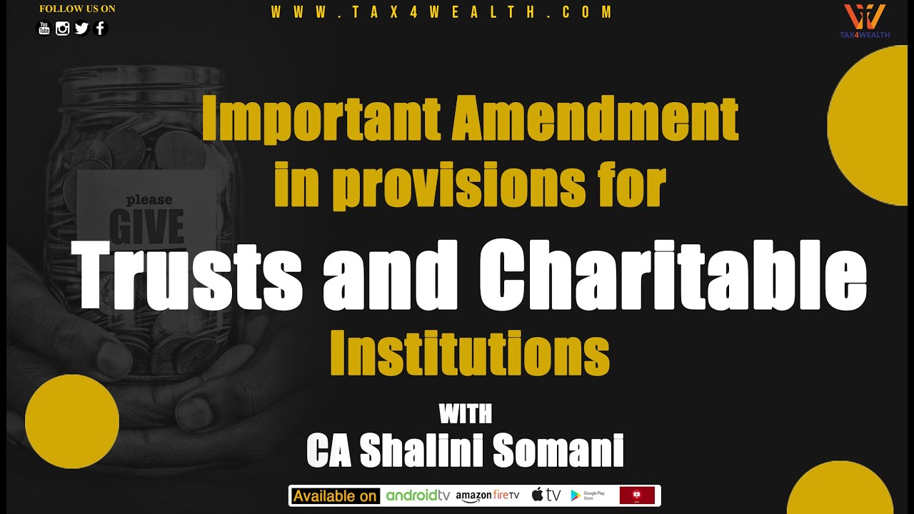 Important Amendment in provisions for Trust and Charitable Institutions