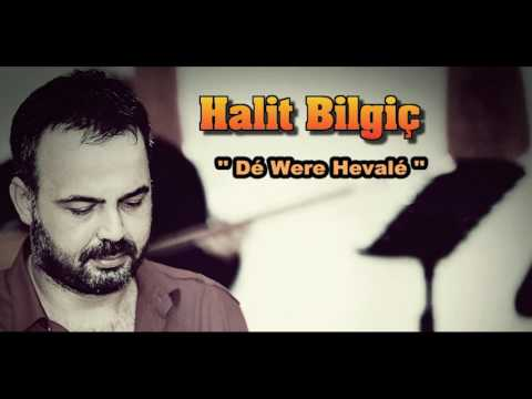HALİT BİLGİÇ '' DE WERE HEVALE ''