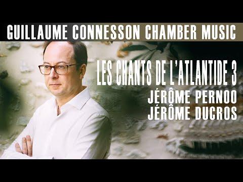 Connesson | Les Chants de l'Atlantide 3 | Sergey Malov · Jérôme Ducros
