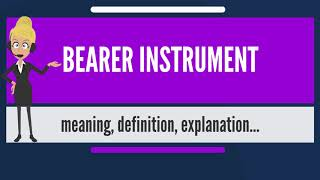 What is BEARER INSTRUMENT? What does BEARER INSTRUMENT mean? BEARER INSTRUMENT meaning
