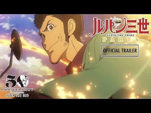 LUPIN THE 3rd PART 6 - Official Teaser Trailer #2