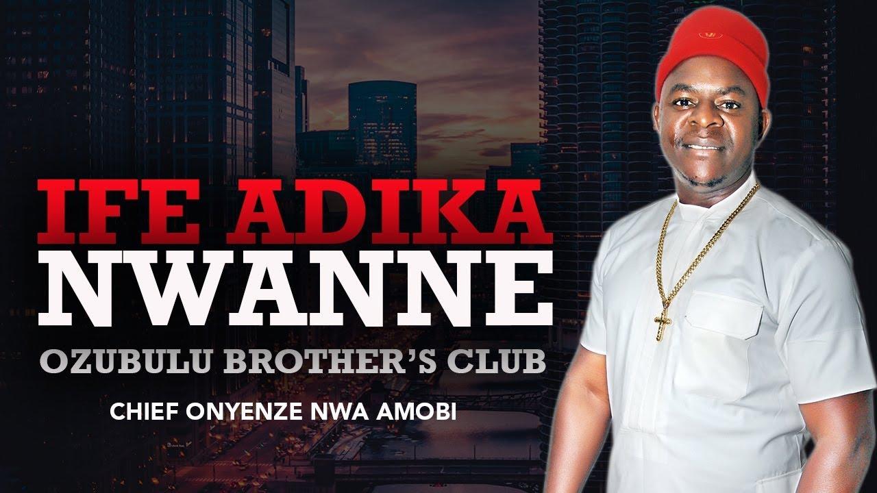 IFE ADIKA NWANNE (OZUBULU BROTHERS CLUB) | Chief Onyenze Nwa Amobi-  Nigerian Highlife Music