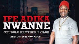 IFE ADIKA NWANNE (OZUBULU BROTHERS CLUB)   Chief Onyenze Nwa Amobi- Nigerian Highlife Music