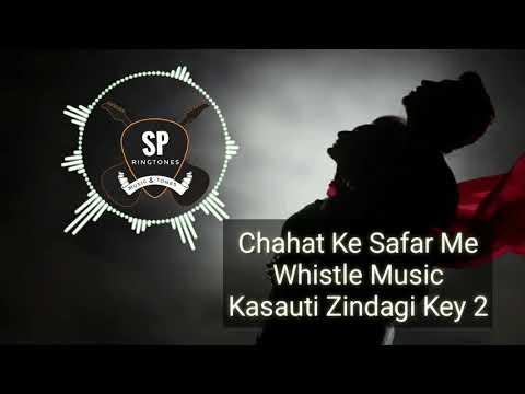 Chahat Ke Safar Me || Whistle Music || Kasauti Zindagi Key 2 || SP Ringtone