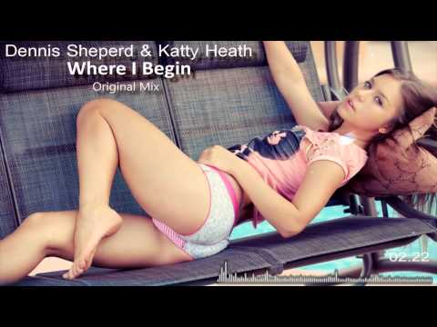 Dennis Sheperd & Katty Heath   Where I Begin Original Mix