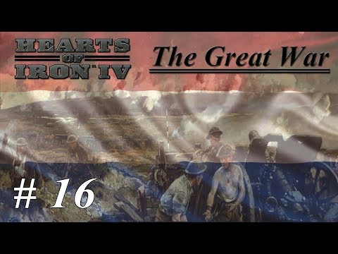 Let's Play Hearts of Iron IV - The Great War Mod - Netherlands: Part 16 The Kazi's Yes Men |