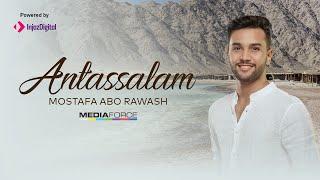 Download lagu ANTASSALAM - Mostafa Abo Rawash | انت السلام - مصطفى أبو رواش