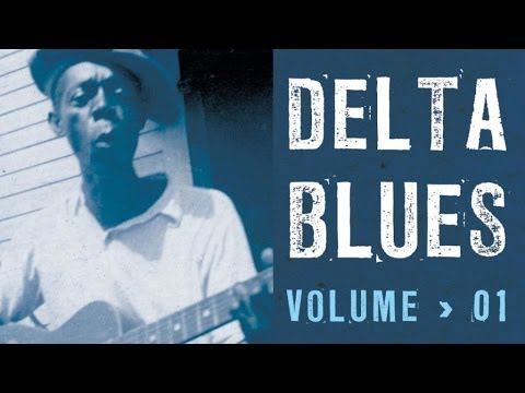 Delta Blues - 2 hours of Blues, 41 great tracks, the greates