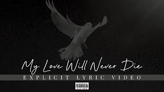 Dani and Lizzy - My Love Will Never Die (Lyric Video) Explicit