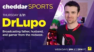 Cheddar Sports LIVE 2/21/19 with DrLupo