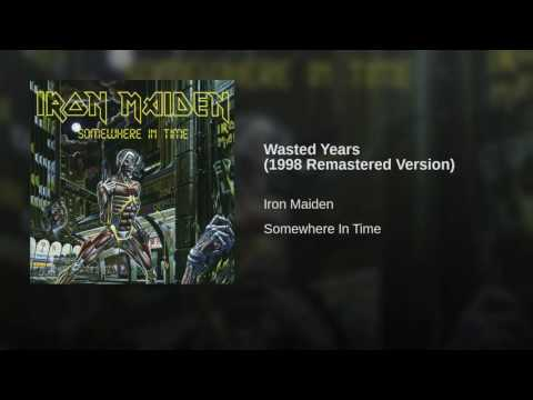 Wasted Years (1998 Remastered Version)