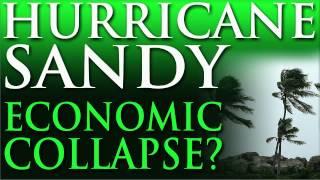 ECONOMIC COLLAPSE 2012 - HURRICANE SANDY SUPERSTORM DESTRUCTION TO COST BILLIONS