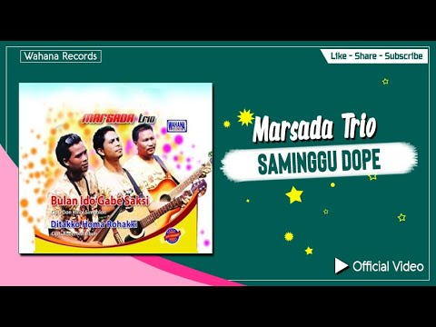 Marsada Trio - Saminggu Dope