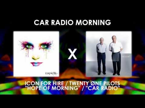 Icon For Hire/Twenty One Pilots - Car Radio Morning (Mashup) (DL Link in desc.)