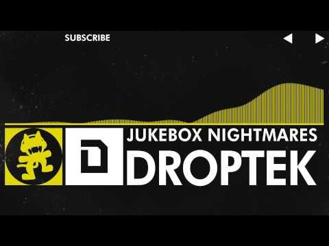 [Electro] - Droptek - Jukebox Nightmares [Monstercat Release]