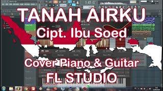 Video Tanah Airku (Ibu Soed) - Cover Piano & Guitar FL Studio download MP3, 3GP, MP4, WEBM, AVI, FLV Juli 2018