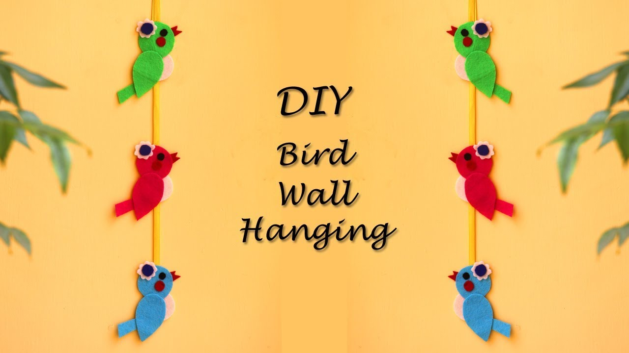 DIY Bird Wall Hanging | Spring Home Decor Ideas | Felt Crafts ...