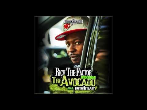 Rich The Factor - 02 Currency - The Avocado Mixtape