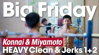 Big Friday 🇯🇵 Collarbone Annihilation w/ Konnai & Miyamoto HEAVY 1+2 Clean & Jerk Session