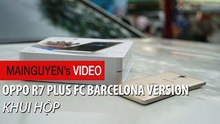 khui hop oppo r7 plus fc barcelona version - wwwmainguyenvn