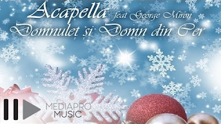 Acapella feat George Miron - Domnulet si Domn din Cer