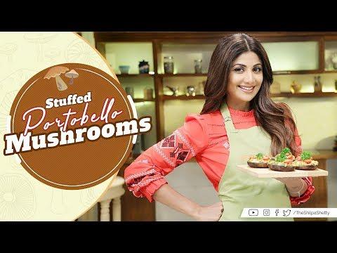 Stuffed Portobello Mushrooms  Shilpa Shetty Kundra   Healthy Recipes   Nutralite