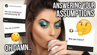 ANSWERING YOUR ASSUMPTIONS! DO I SMOKE, SURGERY I'VE HAD, YOUTUBE DRAMA..