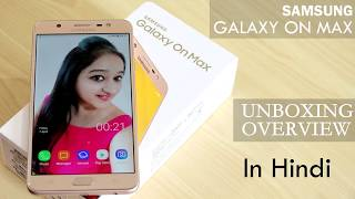 Samsung Galaxy On Max Unboxing and Review in hindi On Max Flagship Camera Phone